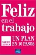 Portada de FELIZ EN EL TRABAJO: UN PLAN EN 10 PASOS