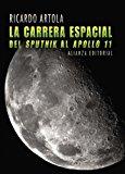 Portada de LA CARRERA ESPACIAL: DEL SPUTNIK AL APOLO 11