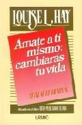 Portada de AMATE A TI MISMO: CAMBIARAS TU VIDA. MANUAL DE TRABAJO