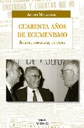 Portada de CUARENTA AÑOS DE ECUMENISMO. IGLESIA, SOCIEDAD, CULTURA