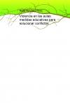 Portada de VIOLENCIA EN LAS AULAS: MEDIDAS EDUCATIVAS PARA SOLUCIONAR CONFLICTOS