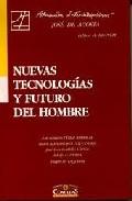 Portada de NUEVAS TECNOLOGIAS Y FUTURO DEL HOMBRE
