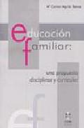 Portada de EDUCACION FAMILIAR: UNA PROPUESTA DISCIPLINAR Y CURRICULAR