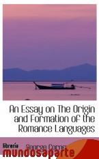Portada de AN ESSAY ON THE ORIGIN AND FORMATION OF THE ROMANCE LANGUAGES