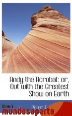Portada de ANDY THE ACROBAT: OR, OUT WITH THE GREATEST SHOW ON EARTH