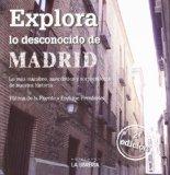 Portada de MADRID. EXPLORA LO DESCONOCIDO