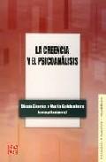 Portada de LA CREENCIA Y EL PSICOANALISIS