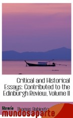 Portada de CRITICAL AND HISTORICAL ESSAYS: CONTRIBUTED TO THE EDINBURGH REVIEW, VOLUME II