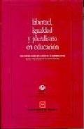 Portada de LIBERTAD, IGUALDAD Y PLURALISMO EN EDUCACION: ENCUENTROS SOBRE EDUCACION EN EL ESCORIAL