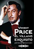 Portada de VINCENT PRICE: EL VILLANO EXQUISITO