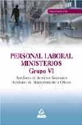 Portada de PERSONAL LABORAL DE MINISTERIOS. GRUPO VI: AUXILIAR DE SERVICIOS GENERALES. AUXILIAR DE MANTENIMIENTO Y OFICIOS: TEMARIO COMUN Y TEST