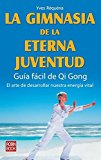 Portada de LA GIMNASIA DE LA ETERNA JUVENTUD: GUIA FACIL QI GONG