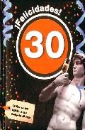 Portada de ¡FELICIDADES! 30: EL LIBRO DE LOS HOMBRES QUE CUMPLEN 30 AÑOS