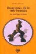 Portada de VARIACIONES DE LA VIDA HUMANA: UNA TEORIA DE LA HISTORIA