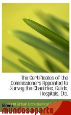 Portada de THE CERTIFICATES OF THE COMMISSIONERS APPOINTED TO SURVEY THE CHANTRIES, GUILDS, HOSPITALS, ETC