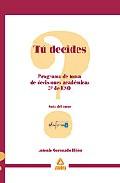 Portada de TU DECIDES: PROGRAMA DE TOMA DE DECISIONES ACADEMICAS PARA 3º DE ESO. GUIA DEL TUTOR