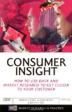 Portada de CONSUMER INSIGHT: HOW TO USE DATA AND MARKET RESEARCH TO GET CLOSER TO YOUR CUSTOMER
