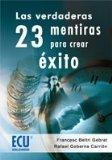 Portada de LAS VERDADERAS 23 MENTIRAS PARA CREAR EXITO