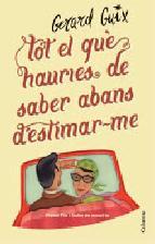 Portada de TOT EL QUE HAURIES DE SABER ABANS D'ESTIMAR-ME (EBOOK)
