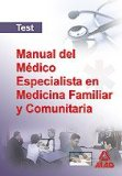 Portada de MANUAL DEL MEDICO ESPECIALISTA EN MEDICINA FAMILIAR Y COMUNITARIA.TEST
