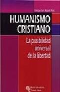 Portada de HUMANISMO CRISTIANO: LA POSIBILIDAD UNIVERSAL DE LA LIBERTAD