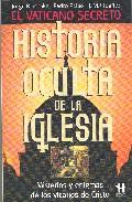 Portada de HISTORIA OCULTA DE LA IGLESIA: MISTERIOS Y ENIGMAS DE LOS VICARIOS DE CRISTO