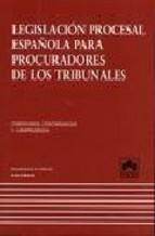 Portada de LEGISLACION PROCESAL ESPAÑOLA PARA PROCURADORES