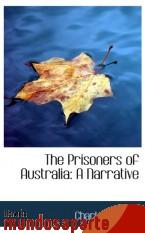 Portada de THE PRISONERS OF AUSTRALIA: A NARRATIVE