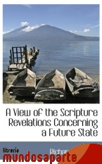 Portada de A VIEW OF THE SCRIPTURE REVELATIONS CONCERNING A FUTURE STATE