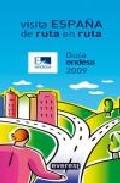 Portada de VISITA ESPAÑA DE RUTA EN RUTA: GUIA ENDESA 2009
