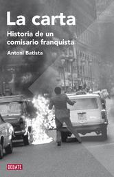 Portada de LA CARTA. HISTORIA DE UN COMISARIO FRANQUISTA