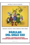 Portada de FABULAS DEL SIGLO XXI: HISTORIAS Y ACTIVIDADES PARA FOMENTAR ACTITUDES RESPONSABLES Y SOLIDADRIAS EN ADOLESCENTES