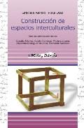 Portada de CONSTRUCCION DE ESPACIOS INTERCULTURALES