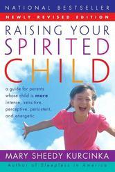 Portada de RAISING YOUR SPIRITED CHILD REV ED