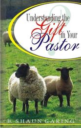 Portada de UNDERSTANDING THE GIFT IN YOUR PASTOR