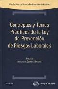 Portada de CONCEPTOS Y TEMAS PRACTICOS DE LA LEY DE PREVENCION RIESGOS LABORALES