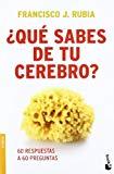 Portada de ¿QUÉ SABES DE TU CEREBRO?: 60 RESPUESTAS A 60 PREGUNTAS (BOOKET LOGISTA)