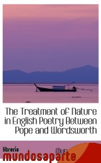 Portada de THE TREATMENT OF NATURE IN ENGLISH POETRY BETWEEN POPE AND WORDSWORTH