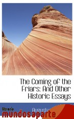 Portada de THE COMING OF THE FRIARS: AND OTHER HISTORIC ESSAYS
