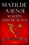 Portada de MARTIN OJO DE PLATA: LA GRAN SAGA DEL SIGLO DE ORO