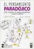 Portada de EL PENSAMIENTO PARADOJICO: COMO RENTABILIZAR LAS PROPIAS CONTRADICCIONES Y RESOLVER PROBLEMAS