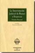Portada de LA INTERVENCION JUDICIAL DE BIENES  Y EMPRESAS: ESTUDIO PROCESAL