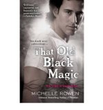 Portada de [THAT OLD BLACK MAGIC: A LIVING IN EDEN NOVEL] [BY: MICHELLE ROWEN]