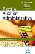 Portada de ESCALA AUXILIAR DE LA UNIVERSIDAD DE GRANADA. TEMARIO. VOLUMEN II
