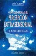 Portada de COMO DESARROLLAR SU PERCEPCION EXTRASENSIORAL: EL PRIMER LIBRO DESETH