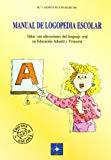 Portada de MANUAL DE LOGOPEDIA ESCOLAR: NIÑOS CON ALTERACIONES DEL LENGUAJE ORAL EN EDUCACION INFANTIL PRIMARIA
