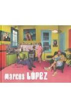 Portada de MARCOS LOPEZ: DEBUT Y DESPEDIDA. 1978-2009