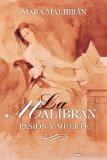 Portada de MARIA MALIBRAN: PASION Y MUERTE