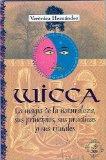Portada de WICCA: LA MAGIA DE LA NATURALEZA, SUS PRINCIPIOS, SUS PRACTICAS YSUS RITUALES
