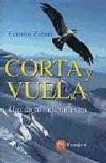 Portada de CORTA Y VUELA: HAZ DE TU VIDA UN EXITO